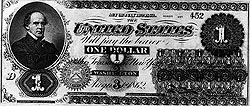 "A Union ""greenback,"" authorized by the Legal Tender Act of 1862; note portrait of Salmon P. Chase in left."